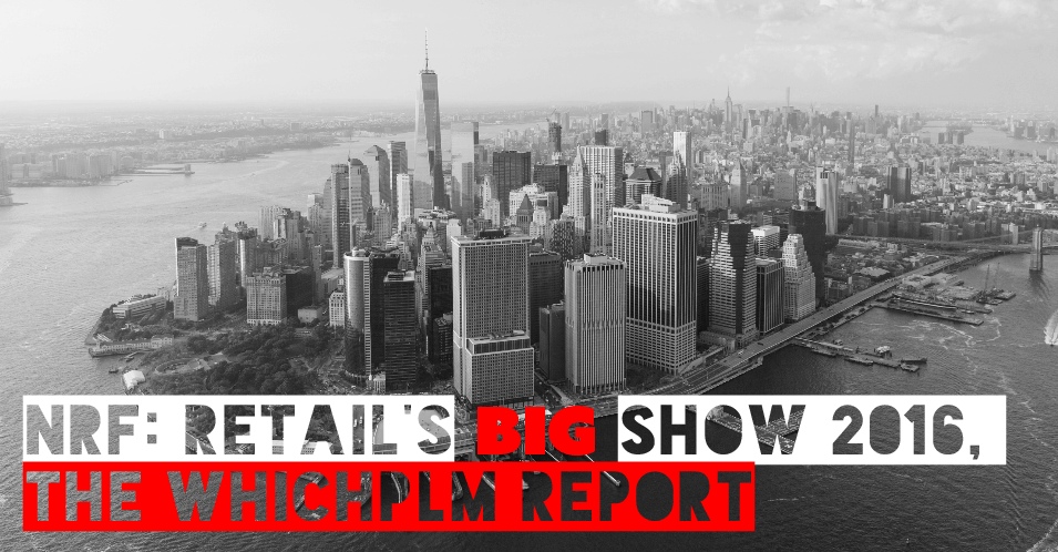 NRF: Retail's Big Show 2016, the WhichPLM Report - WhichPLM